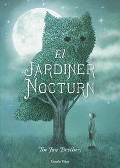 Night Gardener by the Fantastic Brothers Hardcover 2016 Terry Fan, Cgi, Traditional Toys, Moon Garden, Good Night Moon, Wise Owl, First Day Of School, Vintage Toys, Childrens Books