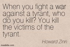 When you fight a war against a tyrant, who do you kill