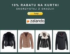 10% zniżki na kurtki z nowych kolekcji w zalando! Do 11.10.2015