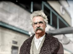 Samuel Clemens, a.k.a. Mark Twain (Colorized): 1909 I dearly love Mark Twain and Will Rogers - brilliant curmudgeons, aka realists.