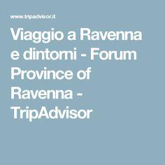 Viaggio a Ravenna e dintorni - Forum Province of Ravenna - TripAdvisor