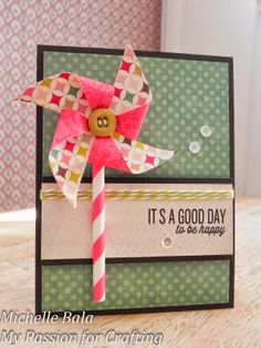 My Passion for Crafting Straw Crafts, Card Making Templates, Kids Birthday Cards, Scrapbook Cards, Scrapbooking, Paper Decorations, Kids Cards, Pinwheels, Cardmaking