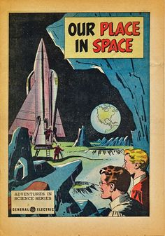 'Our Place in Space', a promotional comic from General Electric, 1965