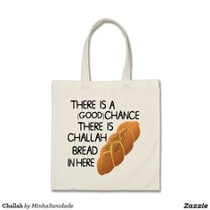 Funny grocery bag with a Challah bread and the message:  there is a (good) change there is challah bread in here.   Cool Hanukkah gift!