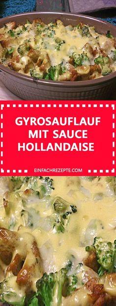 Gyrosauflauf mit Sauce Hollandaise recipes for dinner mexican Molho Hollandaise, Recipe For Hollandaise Sauce, Holindaise Sauce, Gouda, Tortellini, Mexican Breakfast Recipes, Pasta, Gordon Ramsay, Egg Benedict