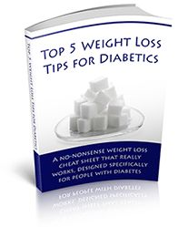 Cool free book! Top 5 Weight Loss Tips for Diabetics - A no-nonsense weight loss cheat sheet that really works, designed specifically for diabetics.