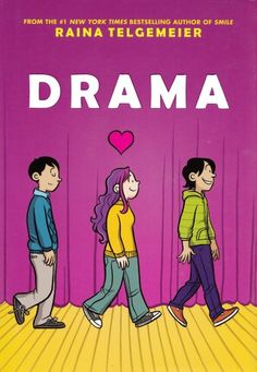 Drama by Raina Telgemeier: Middle school social issues. Perfect for ages 10 and up, especially for girls.