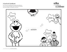 "The ""I Can Do It!"" Certificate printable will congratulate children on how much they've learned! You can use it with preschoolers in the classroom or at home to congratulate them on accomplishments!    Download and Print for Free at www.sesamestreet.org/challenges!"