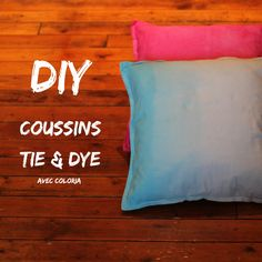 DIY coussins tie and dye http://lareinedeliode.com/diy-les-coussins-tie-and-dye-avec-coloria/