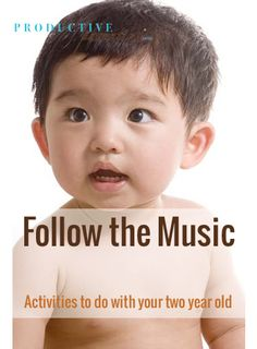Productive Parenting: Preschool Activities - Follow the Music - Early Two-Year Old Activities