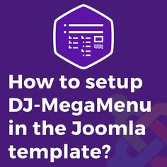 How to setup DJ-MegaMenu in the Joomla template?  We've prepared a tutorial where you can see how to install, enable the DJ-MegaMenu module and how to set a Joomla menu in DJ-MegaMenu module. #tutorial #Joomla #setup #menu #module #article