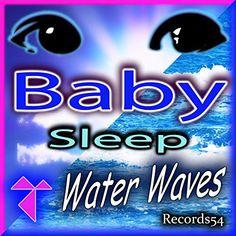 Baby Sleep: Water Waves Baby Music, Water Waves, Baby Sleep, Calm, English, Amazon, To Sleep, Deutsch, Amazons