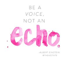 """be a voice, not an echo"" #quotes #inspiration"