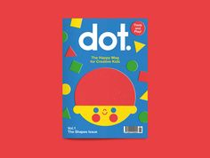 DOT magazine Vol.1 - The Shapes Issue on Behance