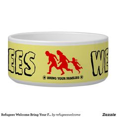 Refugees Welcome Bring Your Families Pet Bowl #refugees #refugeeswelcome #refugeecrisis