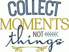 Silhouette Design Store - View Design #74571: collect moments not things phrase