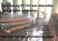 Iglesias en EE.UU son atacadas por grupos satánicos – Noticias Cristianas