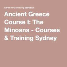 Ancient Greece Course I: The Minoans - Courses & Training Sydney
