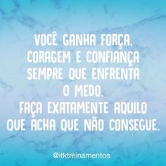 Vai com medo! #regram @itktreinamentos #frases #coragem #medo #vida #itktreinamentos