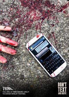You are 23 times more likely to crash whilst texting. DON'T TEXT AND DRIVE