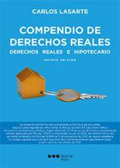 Compendio de derechos reales : derechos reales e hipotecario / Carlos Lasarte.    5ª ed.     Marcial Pons, 2016