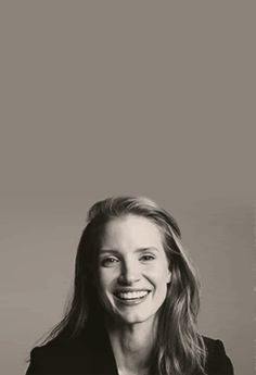 Jessica Chastain -I'm pretty sure she is perfection