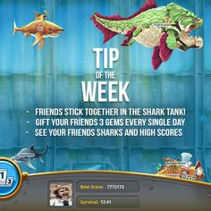 It's time for our Tip of The Week! Have you tried out the Shark Tank yet? You can gift your friends gems daily!