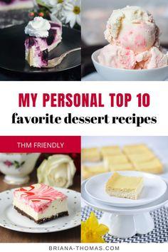 My Personal Top 10 Favorite Dessert Recipes - Briana Thomas - THM friendly Kinds Of Desserts, Low Carb Desserts, Healthy Dessert Recipes, Stomach Fat Burning Foods, Sugar Free Recipes, Thm Recipes, Cream Recipes, Ketogenic Recipes, Potlucks