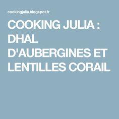COOKING JULIA : DHAL D'AUBERGINES ET LENTILLES CORAIL