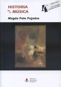 Historia de la música / Magda Polo Pujadas. 4ª edición revisada y aumentada. Santander : Editorial de la Universidad de Cantabria , 2016
