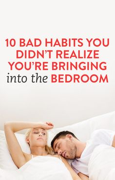 10 Bad Habits You Didnt Realize Youre Bringing Into The Bedroom