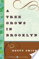 A Tree Grows in Brooklyn. One of my all time favorites! I LOVE this book. And the movie from 1945 is amazing as well!