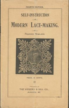 Self Instruction In Modern Lace Making.  1916 book available as free download.