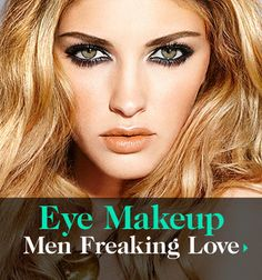 Men reveal what they think of your eye makeup.