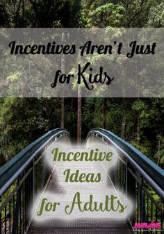 Incentives and rewards aren't just for kids! Adults need incentives too in order to stay motivated at completing a task. Here you'll find incentive ideas for adults!