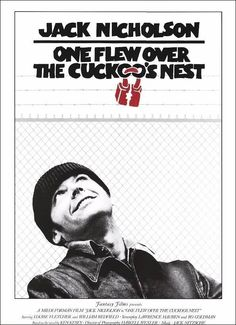 One Flew over the Cuckoo's Nest (Um estranho no Ninho) by Milos Forman - 1975 (Tks Sherlynn)
