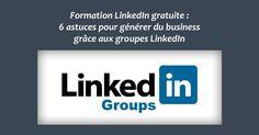 Formation LinkedIn gratuite : 6 astuces pour générer du business grâce aux groupes LinkedIn   Institut Pellerin - Formation Réseaux Sociaux Sur Mesure