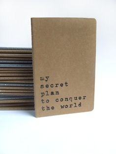 my secret plan to conquer the world   Moleskine by Alfamarama
