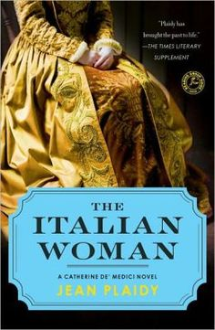 The Italian Woman: A Catherine de Medici Novel