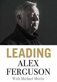 If Louis van Gaal is struggling for inspiration he might be pleased to see that former Manchester United boss Sir Alex Ferguson has written a book on leadership. Sir Alex Ferguson, Old Trafford, Writing A Book, Manchester United, New Books, The Book, Leadership, All About Time, Management