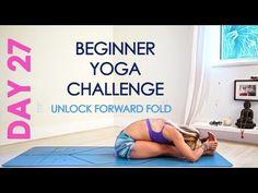 Day 27 Beginner Yoga Challenge - Unlock Forward Folds - YouTube