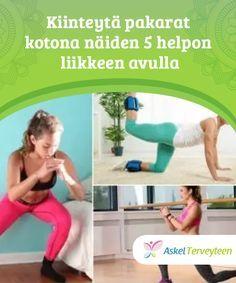Kiinteytä pakarat kotona näiden 5 helpon liikkeen avulla Päivittäinen liikunta yhdessä runsasproteiinisten ruokien ja hyvien rasvojen kanssa auttaa vahvistamaan pakaroita, kunhan olet johdonmukainen.