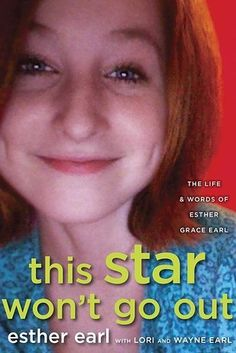 This Star Won't Go Out by Esther Earl was one of the best books I've read this year! I laughed, cried and was amazed by the true beauty, Esther portrayed. Instead of being defined by cancer, she lived her life and helped change the world. Although her life was cut short, she will forever be remembered by the remarkable character she displayed and the lives she touched.