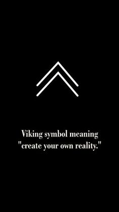 Viking symbol for create your own reality. Viking symbol for create your own reality. Viking symbol for create your own reality. Simbols Tattoo, Tatoo Henna, Body Art Tattoos, Tattoo Quotes, Wisdom Tattoo, True Tattoo, Glyph Tattoo, Tattoo Words, Tatto Man