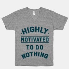 Highly Motivated to do Nothing