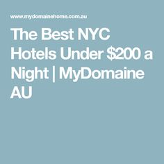 The Best NYC Hotels Under $200 a Night | MyDomaine AU