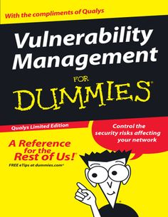 Vulnerability Management for Dummies (Front Cover Page ONLY) What You Can Do, How To Get, Broken Series, Cover Pages, Vulnerability, Compliments, This Book, Management, My Love