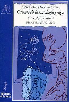 Cuentos de la mitología griega V de Alicia Esteban. Con estos relatos podrás aprender los mitos relacionados con las constelaciones y los cuerpos celestes.