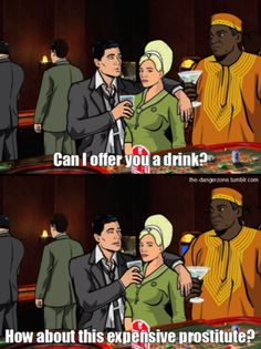 You better call Kenny Loggins, because you're in the danger zone. Archer Tv Show, Archer Fx, Funny Sexy, Funny As Hell, Archer Funny, Archer Quotes, Sterling Archer, Kenny Loggins, Classic Quotes