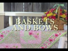 """Baskets and Bows"" Quilts Through the Seasons series Episode 2806 Eleanor digs up some large floral prints and plants them in a charming checked basket. http..."